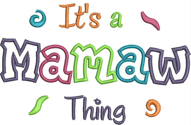 It's a Mamaw Thing Applique